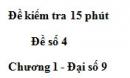 Đề kiểm tra 15 phút - Đề số 4 - Bài 6 - Chương 1 - Đại số 9