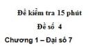 Đề kiểm tra 15 phút - Đề số 4 - Bài 5 - Chương 1 - Đại số 7
