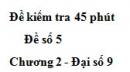 Đề kiểm tra 45 phút (1 tiết) - Đề số 5 - Chương 2 - Đại số 9