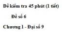 Đề kiểm tra 45 phút (1 tiết) - Đề số 6 - Chương 1 - Đại số 9
