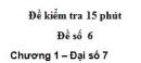 Đề kiểm tra 15 phút - Đề số 6 - Bài 5 - Chương 1 - Đại số 7