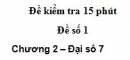 Đề kiểm tra 15 phút - Đề số 1 - Bài 2 - Chương 2 - Đại số 7