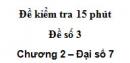 Đề kiểm tra 15 phút - Đề số 3 - Bài 1 - Chương 2 - Đại số 7
