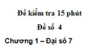 Đề kiểm tra 15 phút - Đề số 4 - Bài 11 - Chương 1 - Đại số 7