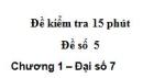 Đề kiểm tra 15 phút - Đề số 5 - Bài 11 - Chương 1 - Đại số 7