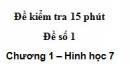 Đề kiểm tra 15 phút - Đề số 1 - Bài 3, 4 - Chương 1 - Hình học 7