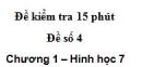 Đề kiểm tra 15 phút - Đề số 4 - Bài 3, 4 - Chương 1 - Hình học 7