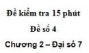 Đề kiểm tra 15 phút - Đề số 4 - Bài 6 - Chương 2 - Đại số 7