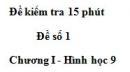 Đề kiểm tra 15 phút - Đề số 1 - Bài 1 - Chương 1 - Hình học 9
