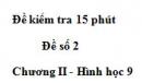 Đề kiểm tra 15 phút - Đề số 2 - Bài 4 - Chương 2 - Hình học 9