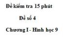 Đề kiểm tra 15 phút - Đề số 4 - Bài 1 - Chương 1 - Hình học 9