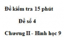 Đề kiểm tra 15 phút - Đề số 4 - Bài 2 - Chương 2 - Hình học 9
