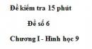 Đề kiểm tra 15 phút - Đề số 6 - Bài 1 - Chương 1 - Hình học 9