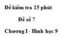 Đề kiểm tra 15 phút - Đề số 7 - Bài 1 - Chương 1 - Hình học 9