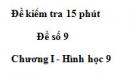 Đề kiểm tra 15 phút - Đề số 9 - Bài 1 - Chương 1 - Hình học 9