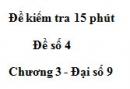 Đề kiểm tra 15 phút - Đề số 4 - Bài 1 - Chương 3 - Đại số 9