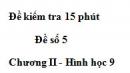 Đề kiểm tra 15 phút - Đề số 5 - Bài 6 - Chương 2 - Hình học 9