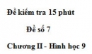 Đề kiểm tra 15 phút - Đề số 7 - Bài 6 - Chương 2 - Hình học 9