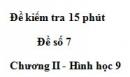 Đề kiểm tra 15 phút - Đề số 7 - Bài 8 - Chương 2 - Hình học 9