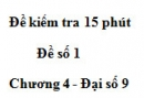 Đề kiểm tra 15 phút - Đề số 1 - Bài 6 - Chương 4 - Đại số 9