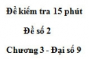 Đề kiểm tra 15 phút - Đề số 2 - Bài 3 - Chương 3 - Đại số 9