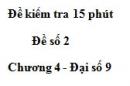 Đề kiểm tra 15 phút - Đề số 2 - Bài 4 - Chương 4 - Đại số 9