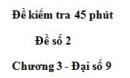 Đề kiểm tra 45 phút (1 tiết) - Đề số 2 - Chương 3 - Đại số 9