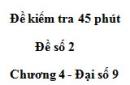 Đề kiểm tra 45 phút (1 tiết) - Đề số 2 - Chương 4 - Đại số 9
