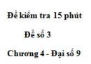 Đề kiểm 15 phút - Đề số 3 - Bài 4 - Chương 4 - Đại số 9