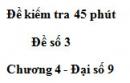 Đề kiểm tra 45 phút (1 tiết) - Đề số 3 - Chương 4 - Đại số 9