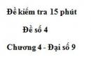 Đề kiểm tra 15 phút - Đề số 4 - Bài 1 - Chương 4 - Đại số 9