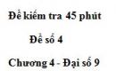 Đề kiểm tra 45 phút (1 tiết) - Đề số 4 - Chương 4 - Đại số 9