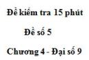 Đề kiểm 15 phút - Đề số 5 - Bài 1 - Chương 4 - Đại số 9