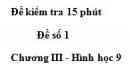 Đề kiểm 15 phút - Đề số 1 - Bài 3 - Chương 3 - Hình học 9