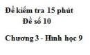 Đề kiểm 15 phút - Đề số 10 - Bài 7 - Chương 3 - Hình học 9