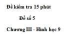 Đề kiểm 15 phút - Đề số 5 - Bài 6 - Chương 3 - Hình học 9