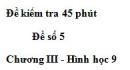 Đề kiểm tra 45 phút (1 tiết) - Đề số 5 - Chương 3 - Hình học 9