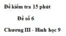 Đề kiểm tra 15 phút - Đề số 6 - Bài 4 - Chương 3 - Hình học 9