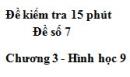 Đề kiểm 15 phút - Đề số 7 - Bài 7 - Chương 3 - Hình học 9