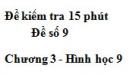 Đề kiểm 15 phút - Đề số 9 - Bài 7 - Chương 3 - Hình học 9