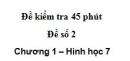 Đề kiểm tra 45 phút (1 tiết) - Đề số 2 - Chương 1 - Hình học 7