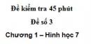 Đề kiểm tra 45 phút (1 tiết) - Đề số 3 - Chương 1 - Hình học 7