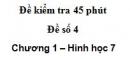 Đề kiểm tra 45 phút (1 tiết) - Đề số 4 - Chương 1 - Hình học 7