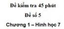 Đề kiểm tra 45 phút (1 tiết) - Đề số 5 - Chương 1 - Hình học 7