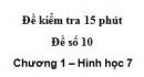Đề kiểm tra 15 phút - Đề số 10 - Bài 5, 6 - Chương 1 - Hình học 7