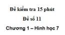 Đề kiểm tra 15 phút - Đề số 11 - Bài 5, 6 - Chương 1 - Hình học 7