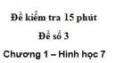 Đề kiểm tra 15 phút - Đề số 3 - Bài 5, 6 - Chương 1 - Hình học 7