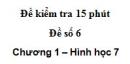 Đề kiểm tra 15 phút - Đề số 6 - Bài 5, 6 - Chương 1 - Hình học 7