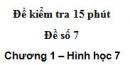 Đề kiểm tra 15 phút - Đề số 7 - Bài 5,6 - Chương 1 - Hình học 7