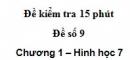 Đề kiểm tra 15 phút - Đề số 9 - Bài 5, 6 - Chương 1 - Hình học 7